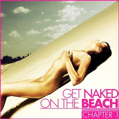 Get Naked On The Beach: Chapter 1 (2011)