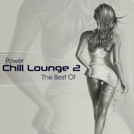 Power Chill Lounge 2 (The Best Of 2011)