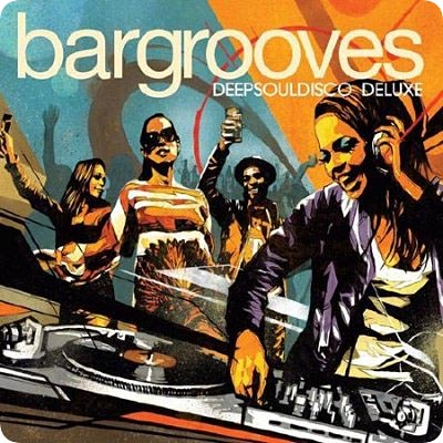 Bargrooves DeepSoulDisco Deluxe (2011)