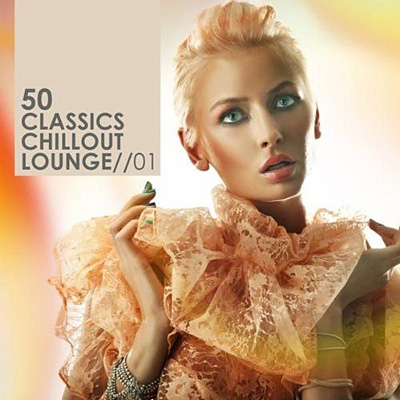 50 Classics Chillout Lounge 01 (2011)