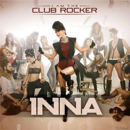 Inna - I Am The Club Rocker (2011)