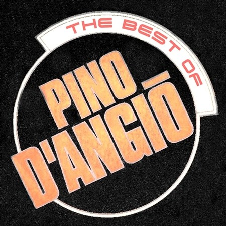 Pino D'Angio - The Best Of (2011)
