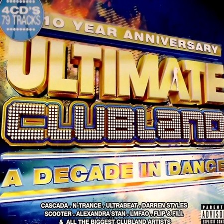 Ultimate Clubland A Decade In Dance (2012)
