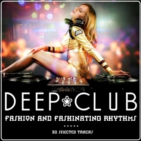Deep Club: Fashion and Fashinating Rhythms (2012)