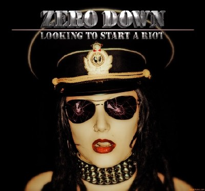 Zero Down - Looking To Start A Riot (2012) MP3