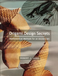 Origami Design Secrets: Mathematical Models for an Ancient Art