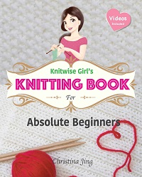 Knitwise Girl's Knitting Book for Absolute Beginners: Learn by Video, Start Your First Knitting Project Today!