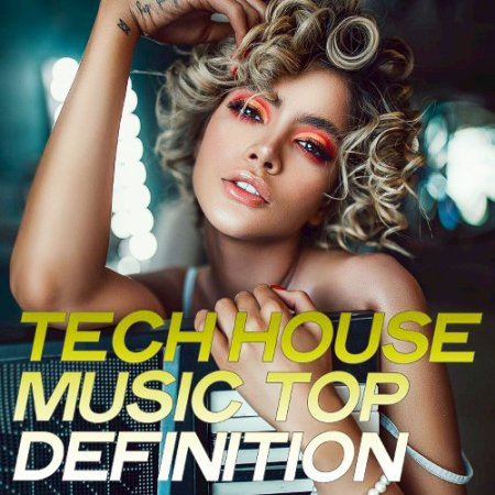 Tech House Music Top Definition (2020)