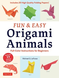Fun & Easy Origami Animals: Full-Color Instructions for Beginners